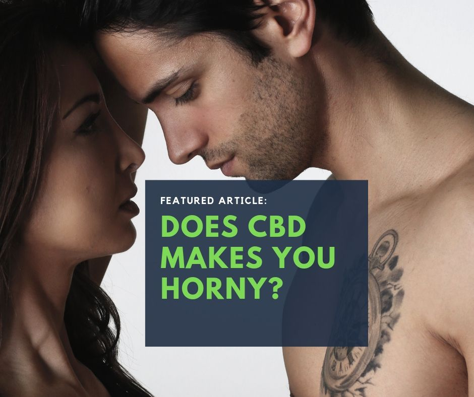 Does CBD Makes You Horny? - CBDTRENDZ